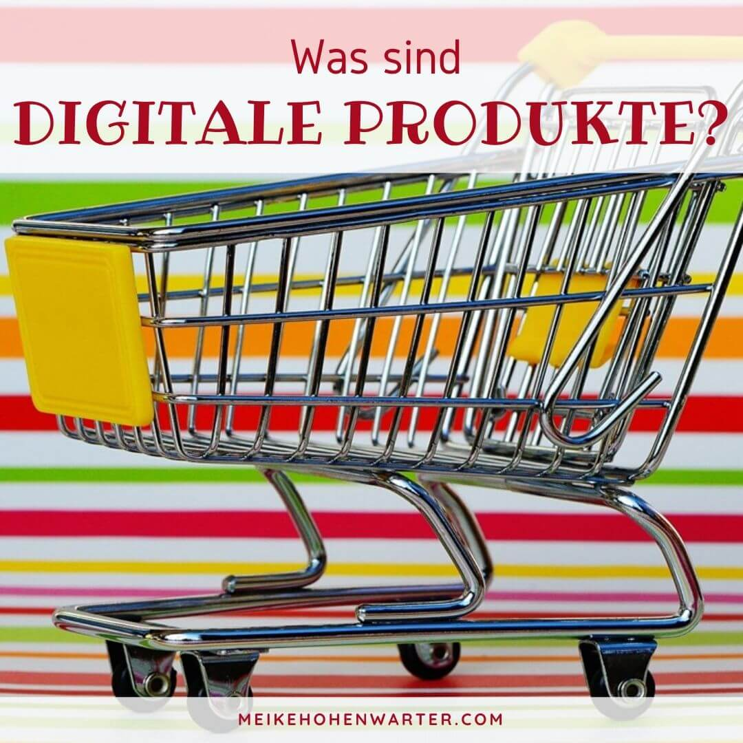 WAS SIND DIGITALE PRODUKTE