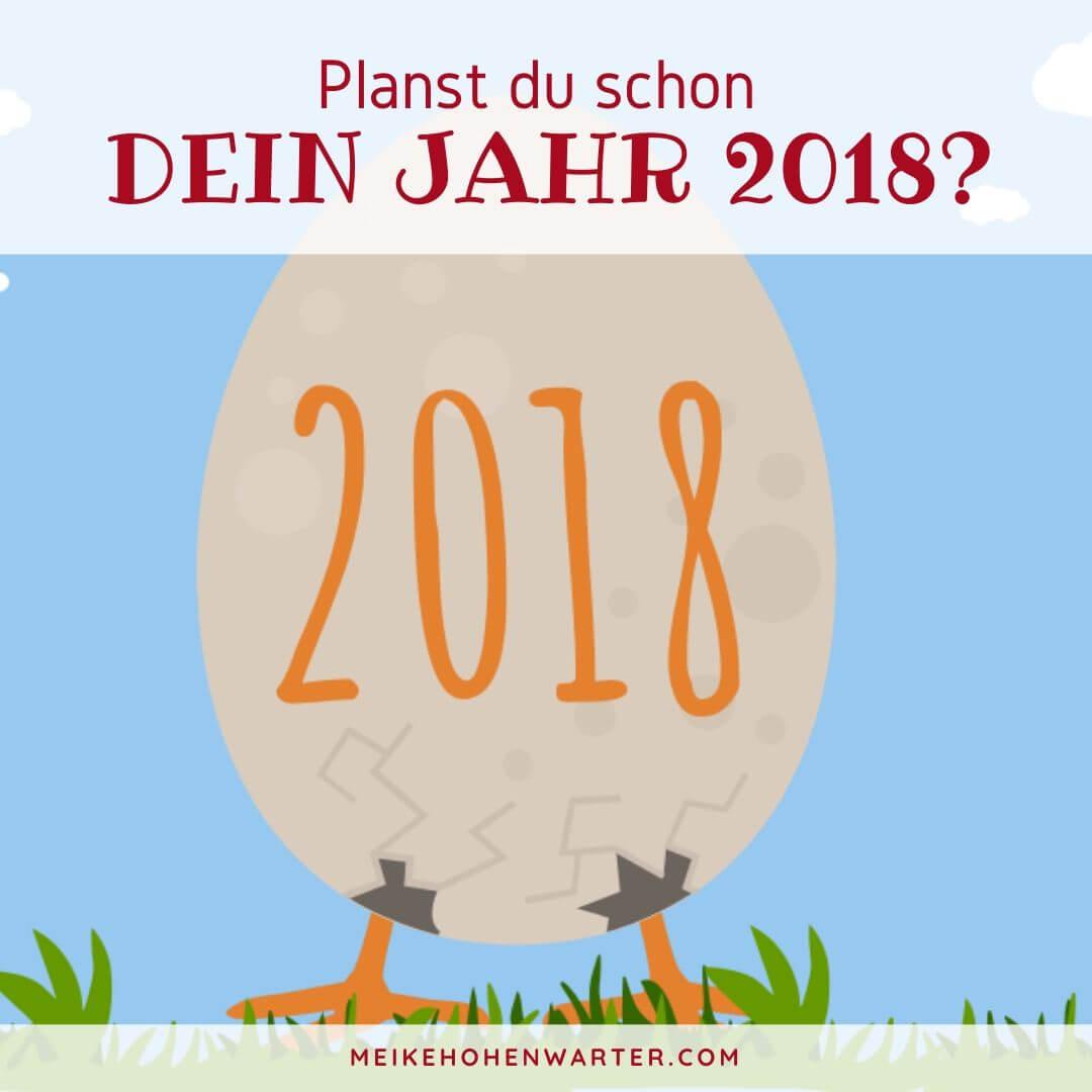 PLANST DU SCHON DEIN JAHR 2018