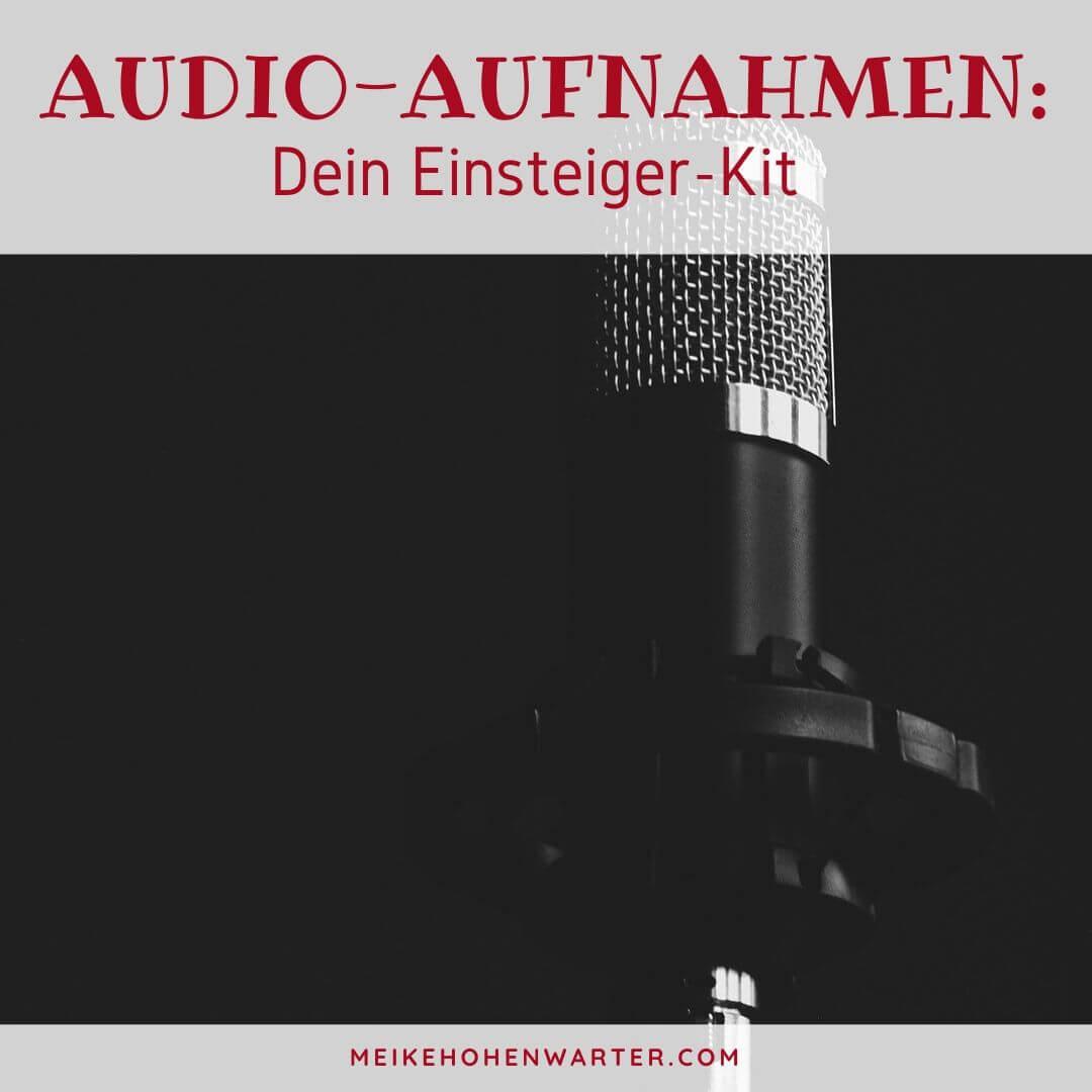 AUDIO AUFNAHMEN DEIN EINSTEIGER KIT