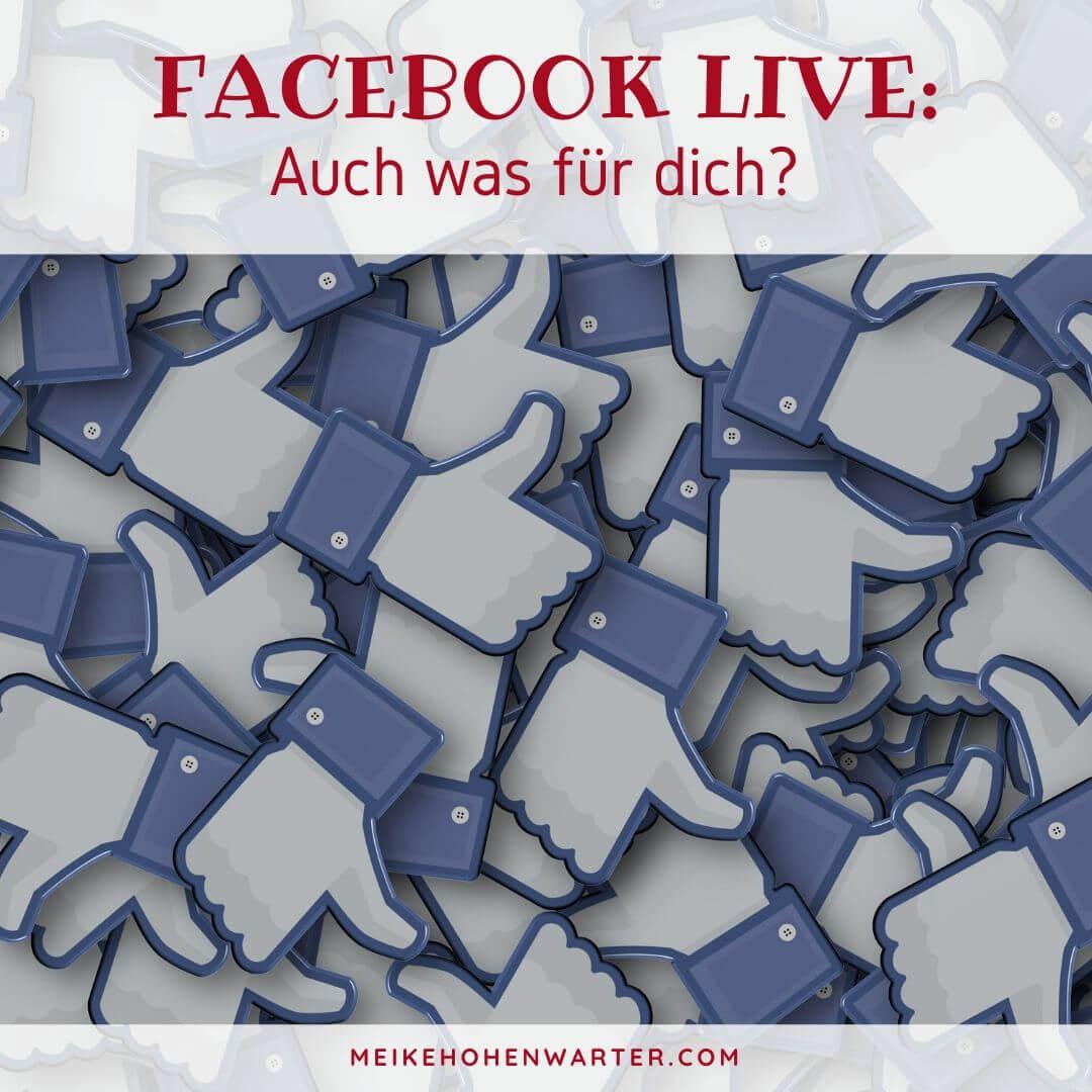 FACEBOOK LIVE AUCH WAS FÜR DICH