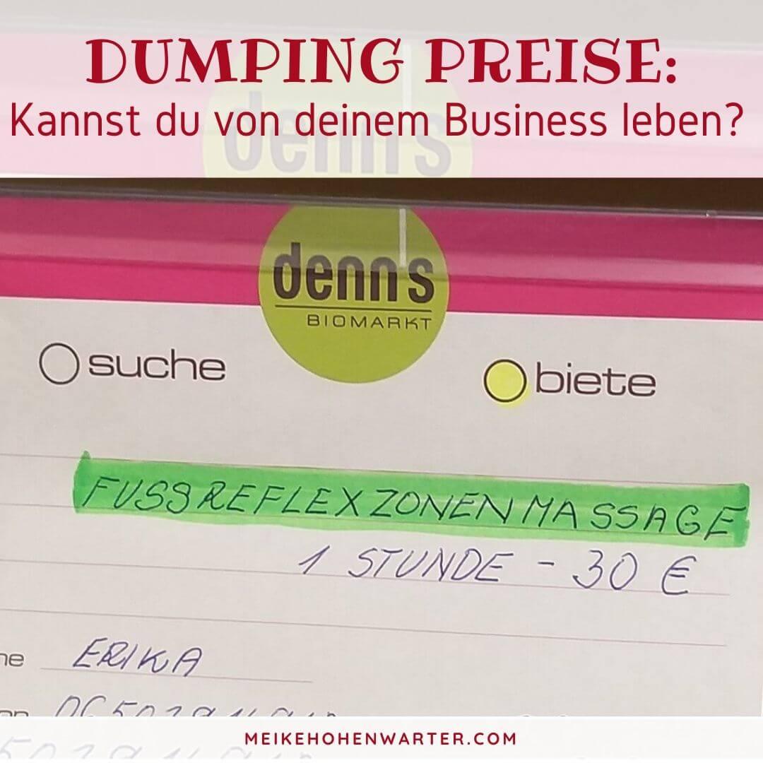 DUMPING PREISE KANNST DU VON DEINEM BUSINESS LEBEN
