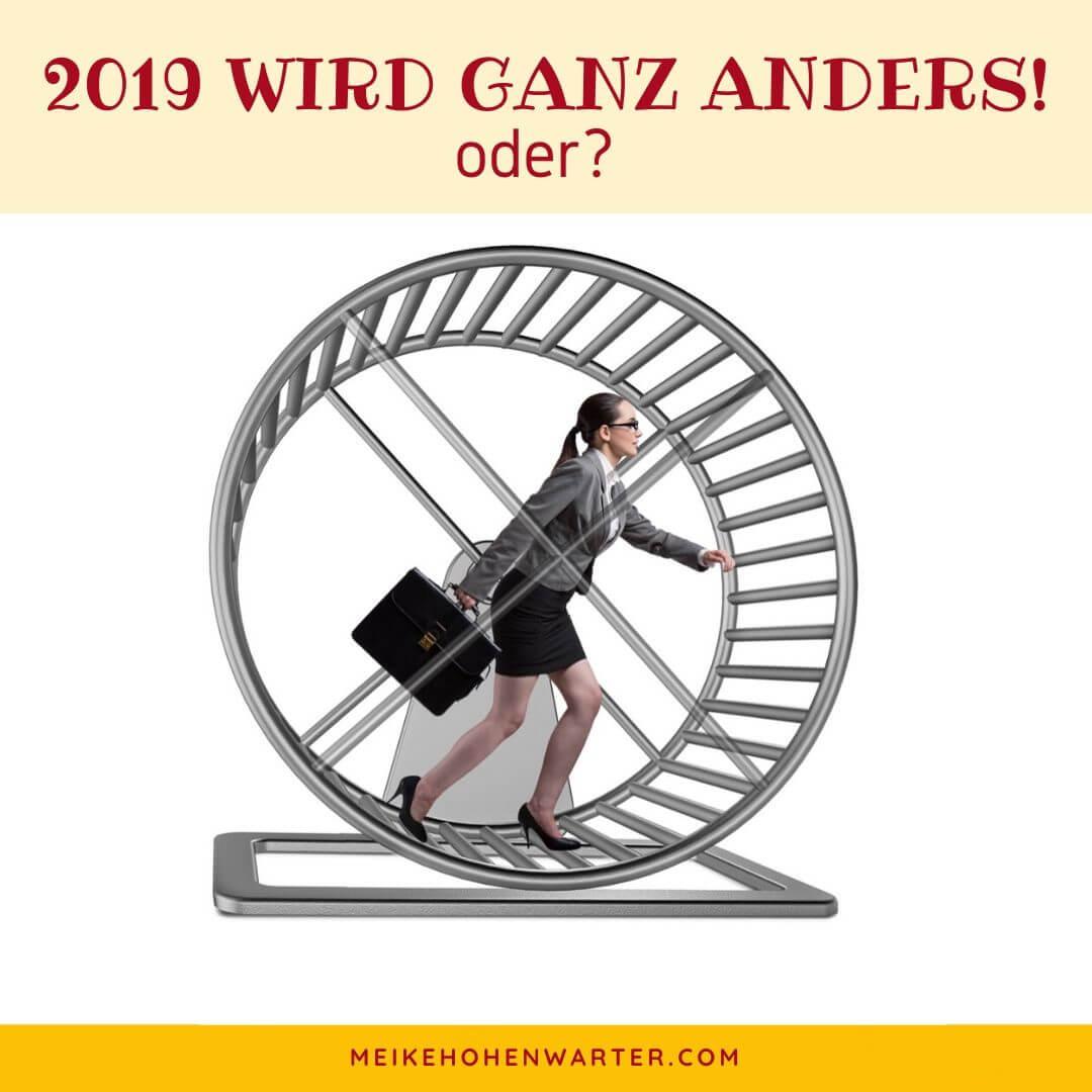 2019 WIRD GANZ ANDERS!