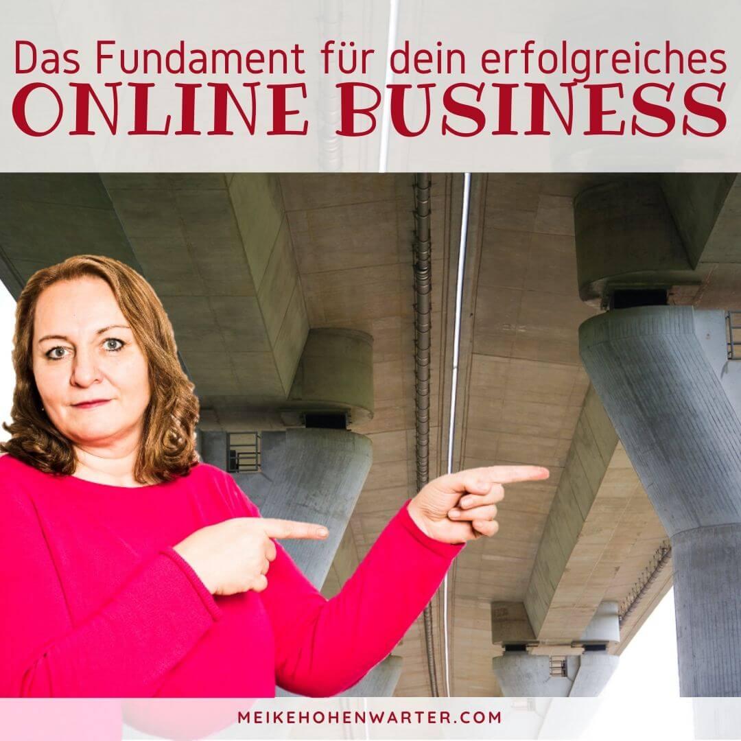 Das Fundament für dein erfolgreiches Online Business
