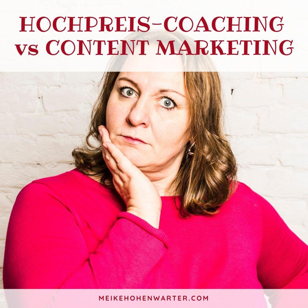 Hochpreis Coaching vs Content Marketing