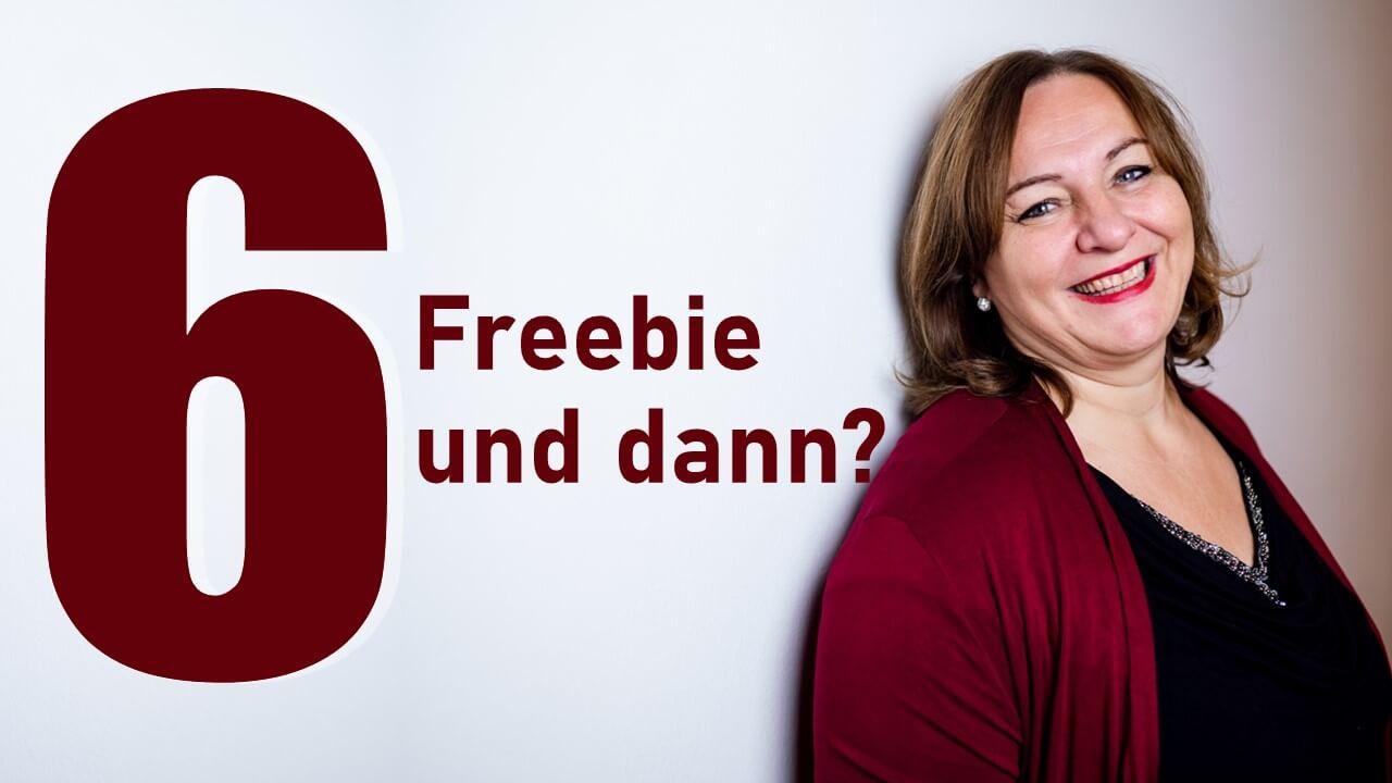 6 Freebie und dann