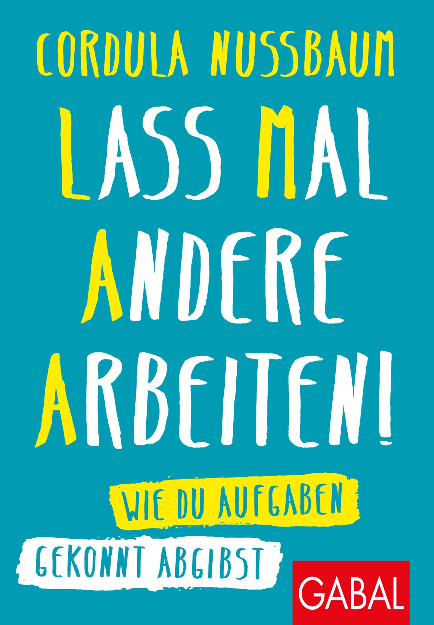 U1_Cordula Nussbaum_Lass Mal Andere Arbeiten_13.03.2020.indd