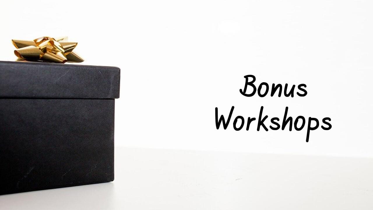 Bonus Workshops
